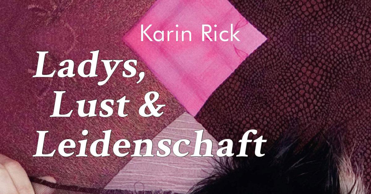 Karin Rick, Ladys, Lust und Leidenschaft Cover